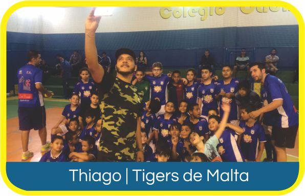 THIAGO | TIGERS DE MALTA